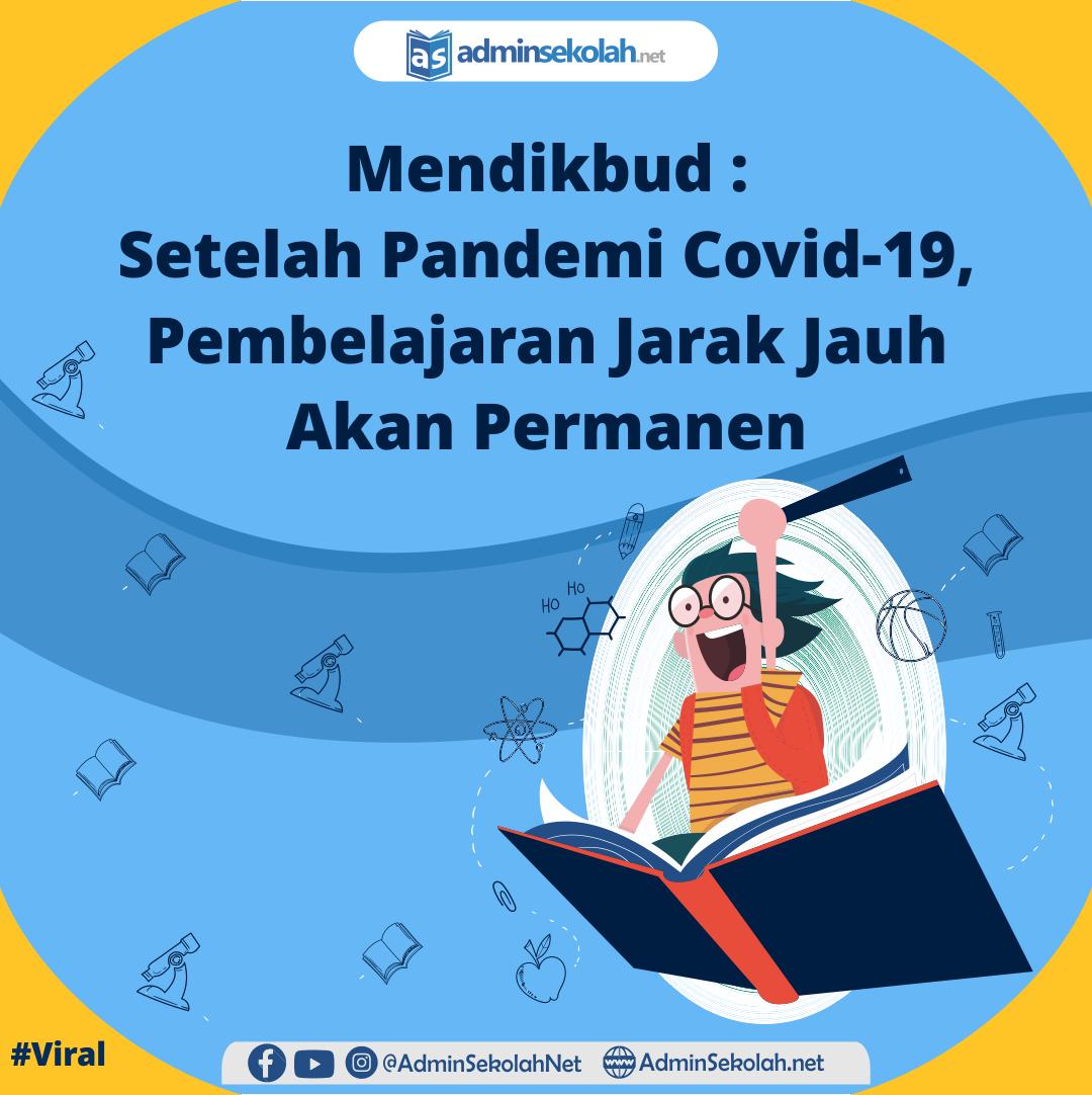 #Viral Mendikbud : Setelah Pandemi Covid-19, Pembelajaran Jarak Jauh Akan Permanen