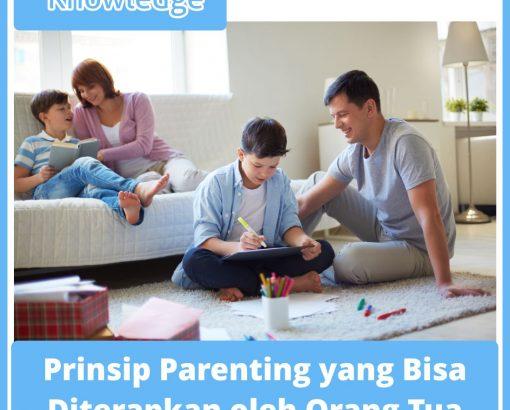 #Knowledge by Adminsekolah.net ! Prinsip Parenting yang Bisa Diterapkan oleh Orang Tua !