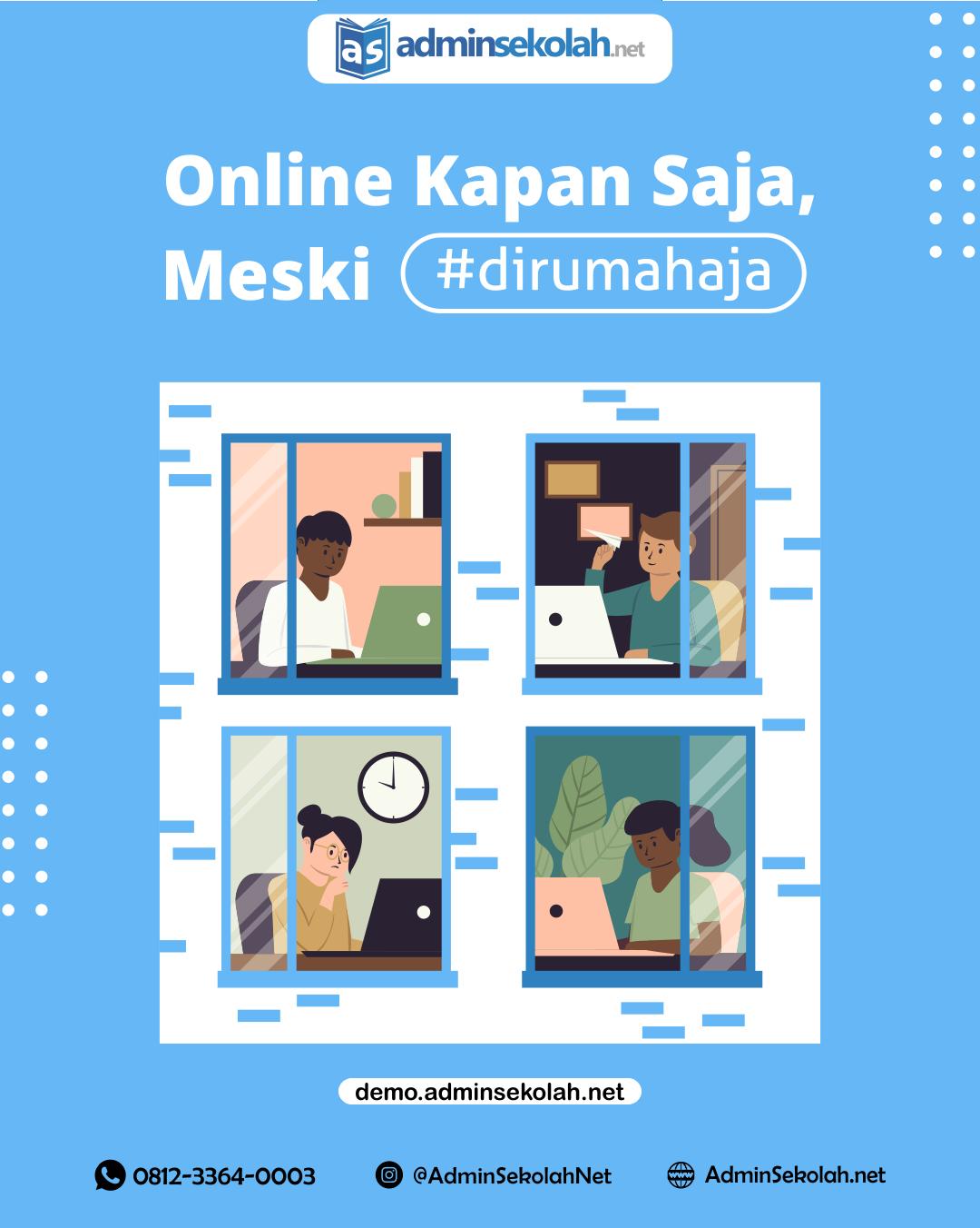 Online Kapan Saja, Meski #dirumahaja !
