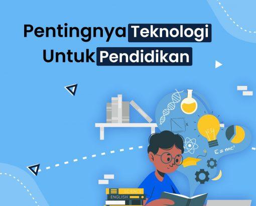Pentingnya Tegnologi Untuk Pendidikan