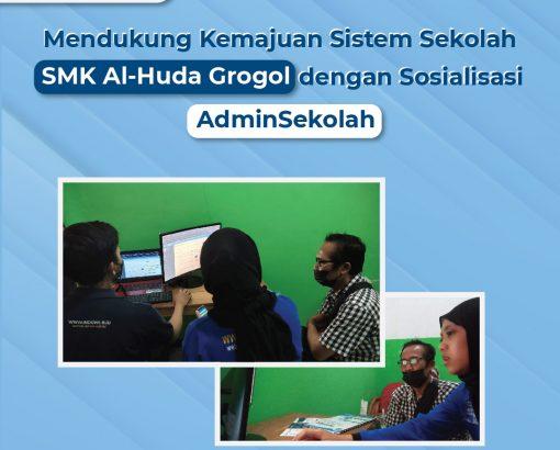 Mendukung Kemajuan Sistem Sekolah SMK Al-Huda Grogol dengan Sosialisasi AdminSekolah